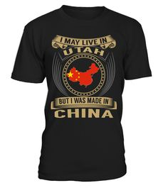 I May Live in Utah But I Was Made in China Country T-Shirt V3 #ChinaShirts