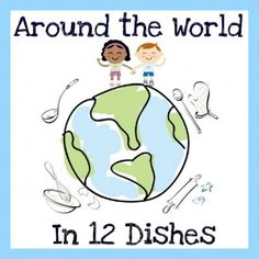 A group of bloggers is taking a journey Around the World in 12 Dishes! Join us in exploring some of the world w/our kids through food, books, crafts & fun!