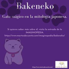 ¿Qué sabes sobre el Bakeneko? Descubre más sobre él, en la #IMAGINOPEDIA de @MartesdeCuento Japanese Mythology, Do I Wanna Know, Short Stories, Libros, Tuesday