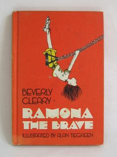 """""""Ramona the Brave""""~Story by Beverly Cleary and illustrated by Alan Tiegreen, 1975."""