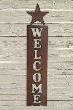 Rustic, Recycled Metal Word Phrase Wall Sign Vertical Welcome Saying Sign with Star - Handmade Crafts by Delilah Badapple