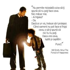 Beautiful father to son quote from the 2006 Oscar nominated film The Pursuit of Happiness starring Will Smith. Pursuit Of Happiness Movie, The Pursuit Of Happyness, Persuit Of Happiness Quotes, Inspirational Quotes Pictures, Great Quotes, Quotes To Live By, Inspirational Movies, Happy Quotes, Positive Quotes