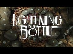 Lightening in a bottle 2014 - feel with your heart... not your mind.