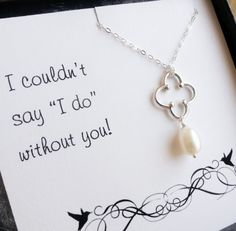 Bridesmaid gifts set of FIVE pearl necklaces by OtisBWeddings, $159.00. i just like the saying