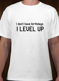 I Level Up custom gamer t-shirt. Change fonts, add graphics order on different products. Shockingly low prices, free shipping, quality printing at www.DesignAShirt.com
