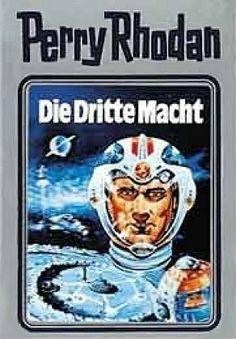 Die Dritte Macht. Perry Rhodan 01. (Perry Rhodan Silberband) von William Voltz, http://www.amazon.de/dp/3811806475/ref=cm_sw_r_pi_dp_LBoLtb16H50NS
