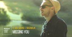K-Jah Sound feat. MadMajk - Missing You (VIDEO)