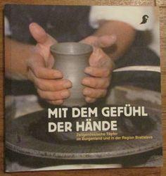 Mit dem Gefühl der Hände - Zeitgenössische Töpfer im Burgenland und Bratislava Bratislava, Dyi, Ebay, Gift Crafts, Hand Crafts, Draw, Basteln