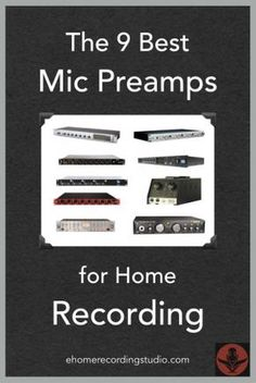 The 9 Best Microphone Preamps for Home Recording