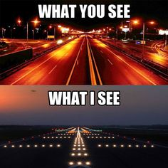 A pilot's point of view . . . #aviationhumor #1000milesofrunway #pilotperspective #pilotlife
