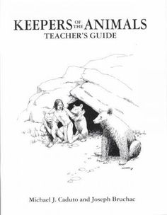 Keepers of the Animals Teacher's Guide: Native American Stories and Wildlife Activities for Children