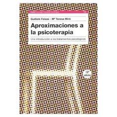 Aproximaciones a la psicoterapia : una introducción a los tratamientos psicológicos / Feixas, G.  http://mezquita.uco.es/record=b1674877~S6*spi