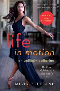 Review of Life in Motion by Misty Copeland.