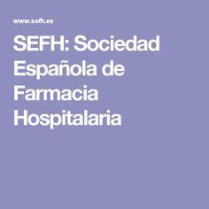 SEFH: Sociedad Española de Farmacia Hospitalaria