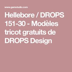 Hellebore / DROPS 151-30 - Modèles tricot gratuits de DROPS Design