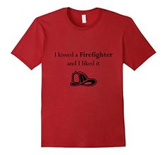 Men's I kissed a Firefighter and I liked it T-Shirt Firem...