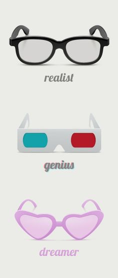 Realist, Genius, Dreamer