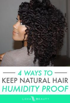 4 tips to help keep natural hair humidty proof