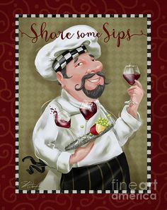 Wine Chef-Share Some Sips by Shari Warren. Happy Chef wants to share wine with you. Maybe a Sip or Two or Three? Fun artwork for the kitchen or dining room.