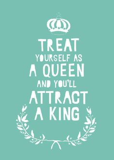 treat yourself as a queen love quotes quotes quote girly quotes queen king Life Quotes Love, Girly Quotes, Cute Quotes, Great Quotes, Words Quotes, Quotes To Live By, Inspirational Quotes, Sayings, King Quotes