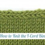 How to Knit the I-Cord Bind Off - newstitchaday.com