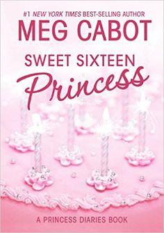 Amazon.com: Sweet Sixteen Princess (Princess Diaries, Vol. 7 1/2) (9780060847166): Meg Cabot: Books