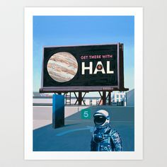 Get There With HAL Art Print by Scott Listfield