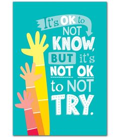 Not know poster growth mindset posters, mindset quotes, education quotes, e Education Quotes For Teachers, Teacher Quotes, Quotes For Students, Teacher Posters, Education Posters, Education Week, Higher Education, Special Education, Kid Quotes