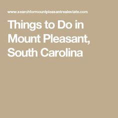 Things to Do in Mount Pleasant, South Carolina