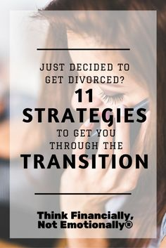Women - Avoid Financial Mistakes Before, During, And After Divorce - Think Financially, Not Emotionally®  http://thinkfinancially.com/2015/09/just-decided-to-get-divorced-11-strategies-to-get-you-through-the-transition/