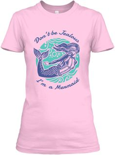 Don't Be Jealous - I'm a Mermaid | Teespring