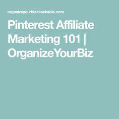 Pinterest Affiliate Marketing 101 | OrganizeYourBiz