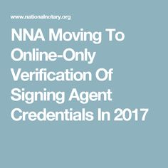 NNA Moving To Online-Only Verification Of Signing Agent Credentials In 2017
