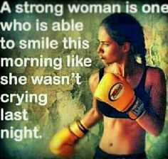 A strong woman is one who is able to smile this morning like she wasn't crying last night.  Pink Pad - the app for women - pinkp.ad