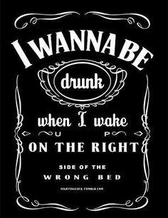 i wanna be drunk