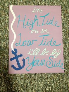 In high tide or in low tide I'll be by your side alpha Xi delta sorority craft big little reveal canvas