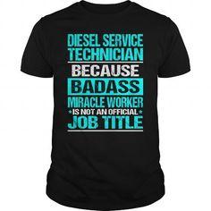 DIESEL SERVICE TECHNICIAN Because BADASS Miracle Worker Isn't An Official Job Title T Shirts, Hoodies. Get it now ==► https://www.sunfrog.com/LifeStyle/DIESEL-SERVICE-TECHNICIAN-BADASS-Black-Guys.html?41382