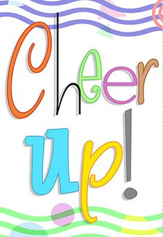 """Cheer up"" printable card. Customize, add text and photos. print for free!"