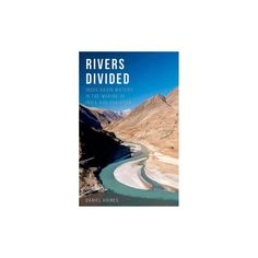 Rivers Divided : Indus Basin Waters in the Making of India and Pakistan (Hardcover) (Daniel Haines)