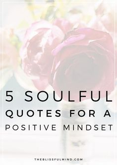 Do you struggle to keep a positive mindset? Here are 5 quotes to help you adjust your perspective when life gets overwhelming!