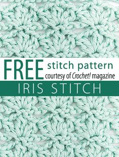 Iris Stitch Pattern from Crochet! magazine. Download here: http://www.crochetmagazine.com/stitch_patterns.php?pattern_id=119