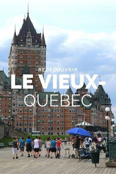 Pourquoi faire du Vieux-Québec votre prochaine destination voyage!
