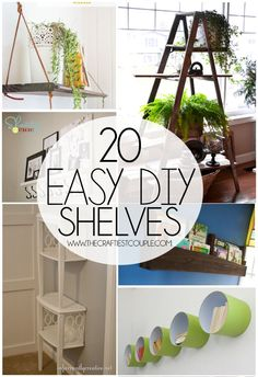 20 Easy DIY Shelves-MP-checked out 2-25-15-Mainly like the Ladder shelf, but could do some others if Hubby helped me!!