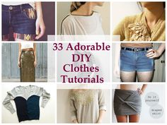 33 Adorable DIY Clothes Tutorials These tutorials are super simple, even if you're not an expert in sewing!