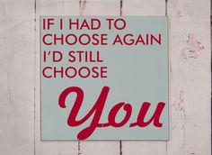 If I Had To Choose Again Wooden Sign Typography by vinylcrafts, $55.00
