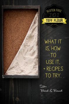 """Gluten Free 101 : Teff Flour~~This blogger has a lot of recipes that sound really good including plum moscato. There's also info on rice flour and pop""""corn"""" that's not corn!!"""