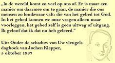 Quote. In de wereld komt zoveel op ons af. Citaat uit dagboek Jochen Klepper.