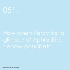 """Awkward wording...""""When Percy first say Aphrodite, she looked like Annabeth."""" THERE WE GO! Adorbsss!"""