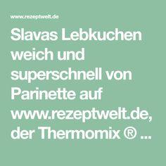 Slavas Lebkuchen weich und superschnell von Parinette auf www.rezeptwelt.de, der Thermomix ® Community