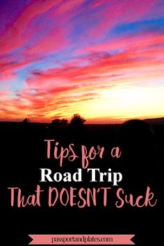 """Click to read these tips for a road trip that DOESN'T suck from a """"reformed"""" road trip hater!   http://passportandplates.com"""